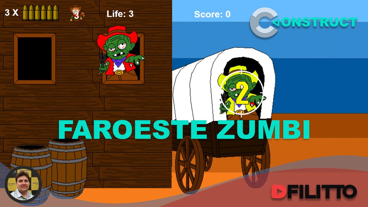 Construct 3 - Construindo o jogo Faroeste Zumbi