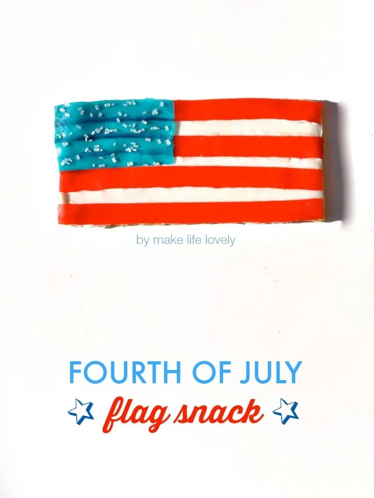 Fourth of July Flag Snack | by Make Life Lovely
