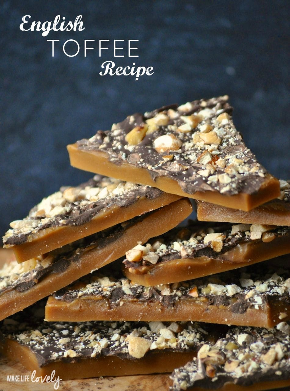 English Toffee Recipe - Make Life Lovely