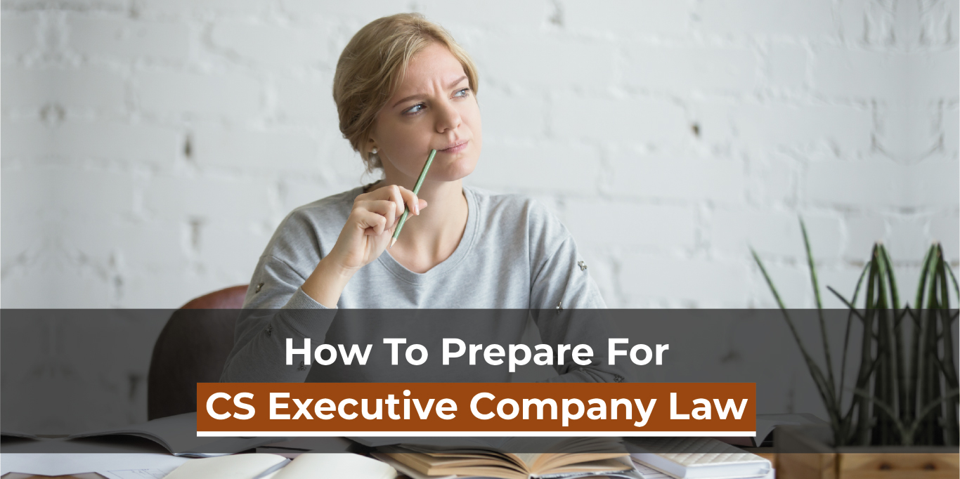 How to prepare for CS Executive Company law?