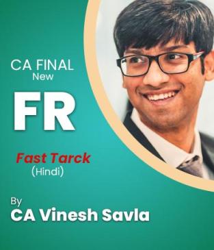 Video Lecture CA Final Financial Reporting Fast Track By CA Vinesh Savla