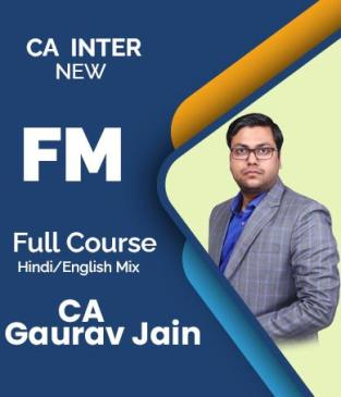 Video Lecture CA Inter Group 2 FM New Syllabus By CA Gaurav Jain
