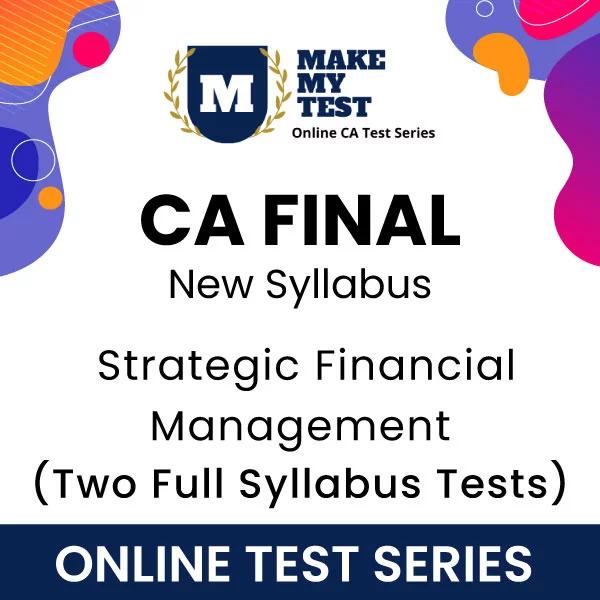 CA Final Strategic Financial Management New Syllabus Online Test Series