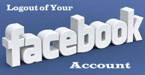 Logout of your Facebook Account