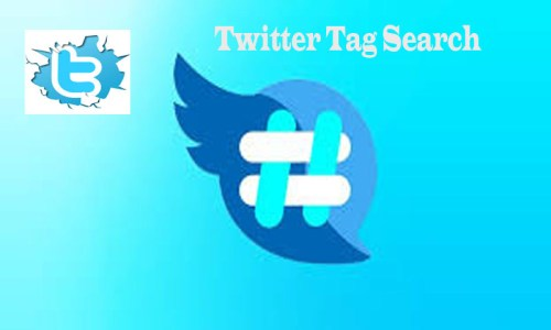 Twitter Tag Search - Twitter hashtag - How to Use Twitter Tag Search