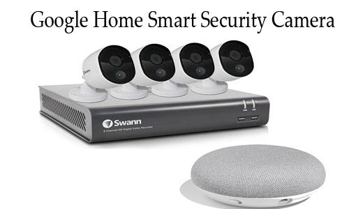 Google Home Smart Security Camera