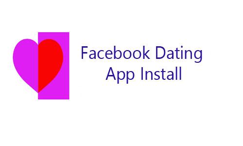 Facebook Dating App Install
