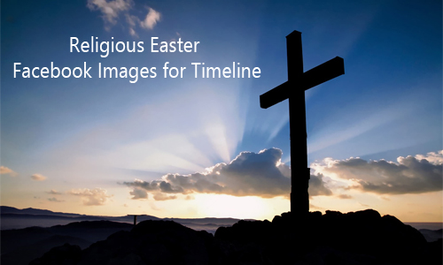 Religious Easter Facebook Images for Timeline