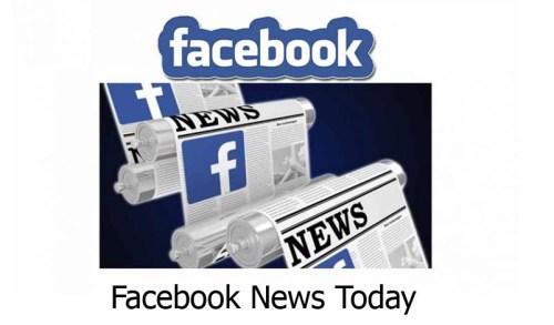 Facebook News Today