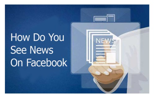 How Do You See News On Facebook