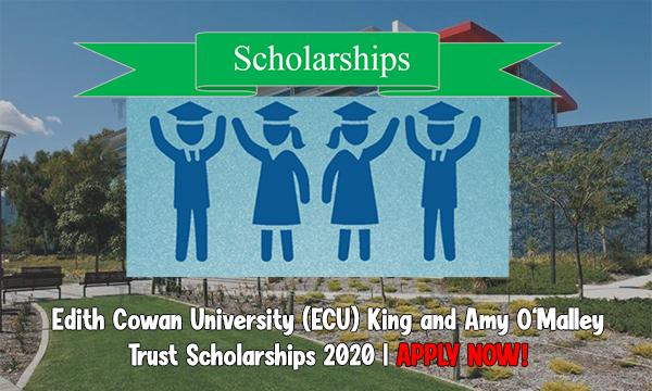 Edith Cowan University ECU King and Amy O'Malley Trust Scholarships 2020