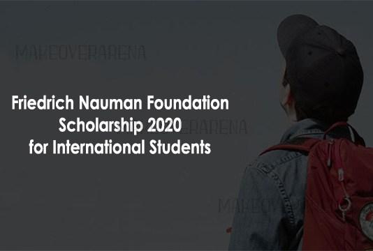 Friedrich Nauman Foundation Scholarship 2020 for International Students