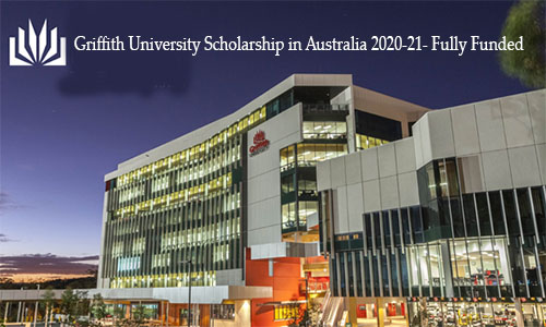 Griffith University Scholarship in Australia 2020-21- Fully Funded