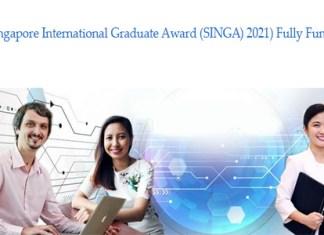 Singapore International Graduate Award (SINGA) 2021) Fully Funded