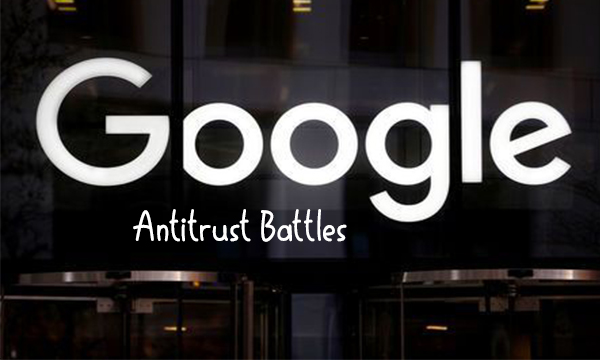 Google's Antitrust Battles