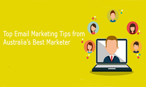 Top Email Marketing Tips from Australia's Best Marketer