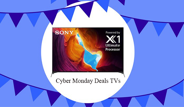 Cyber Monday Deals TVs