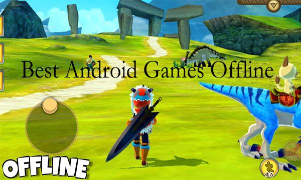 Best Android Games Offline