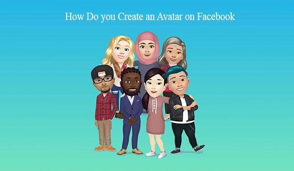 How Do you Create an Avatar on Facebook