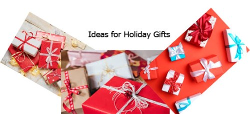 Ideas for Holiday Gifts