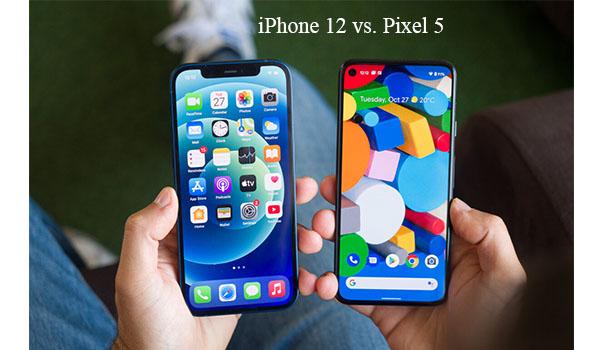 iPhone 12 vs. Pixel 5