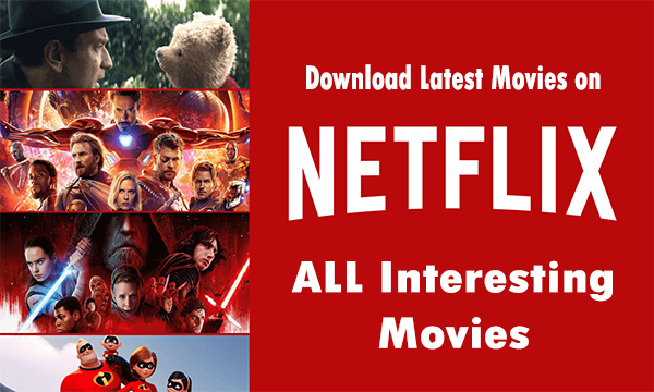 Download Latest Movies on Netflix