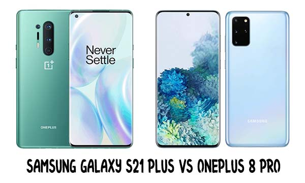 Samsung Galaxy S21 Plus vs OnePlus 8 Pro