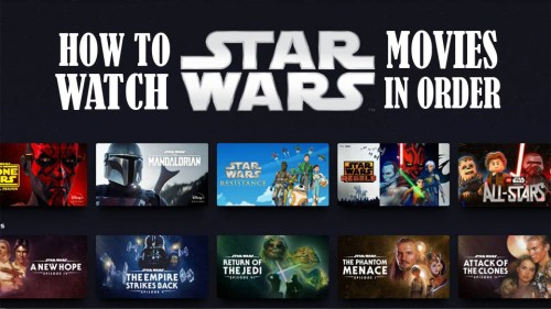 How to Watch the Star Wars Movies in Order