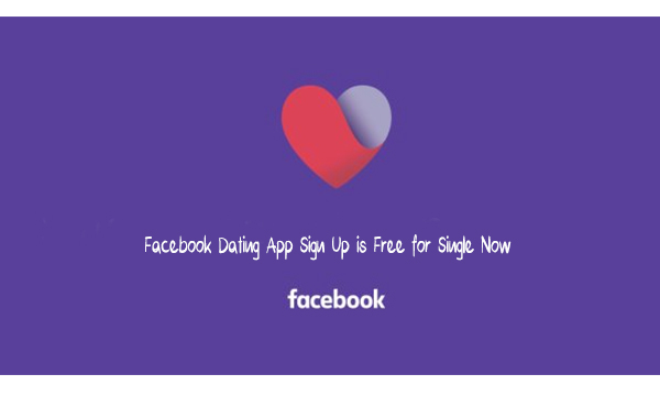 Facebook Dating App Sign Up is Free for Single Now