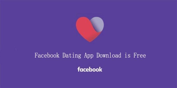 Facebook Dating App Download is Free