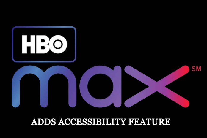 HBO Max Adds Accessibility Feature