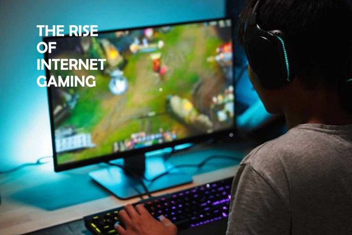 The Rise of Internet Gaming