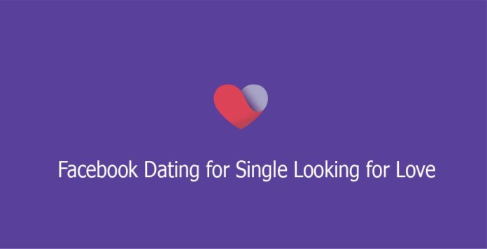 Facebook Dating for Single Looking for Love