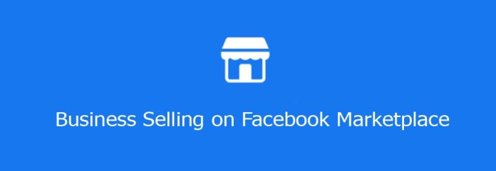Business Selling on Facebook Marketplace