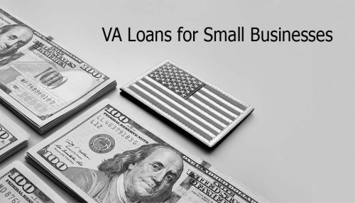 VA Loans for Small Businesses