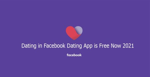 Dating in Facebook Dating App is Free Now 2021