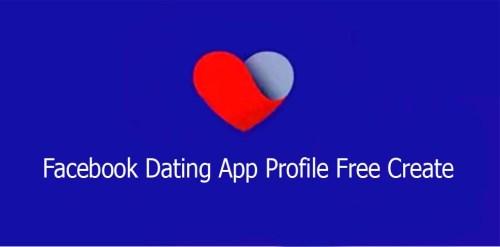 Facebook Dating App Profile Free Create