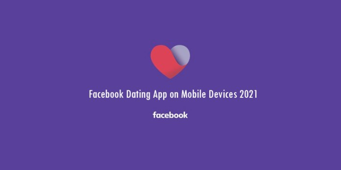 Facebook Dating App on Mobile Devices 2021