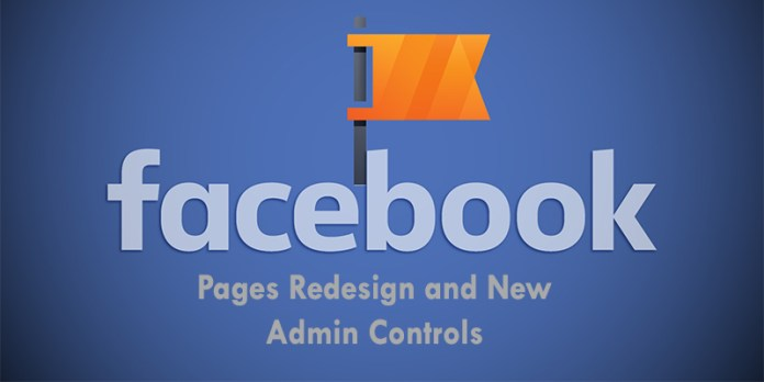 Facebook Pages Redesign and New Admin Controls