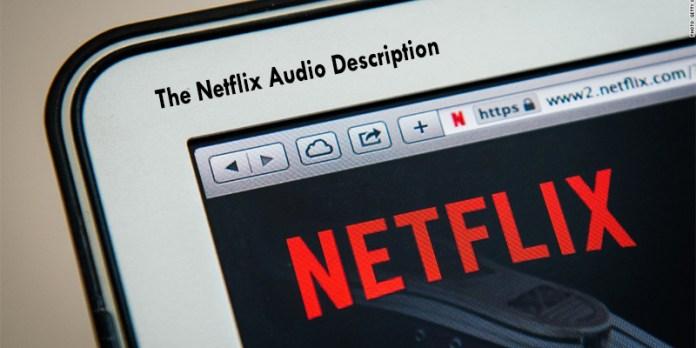 The Netflix Audio Description