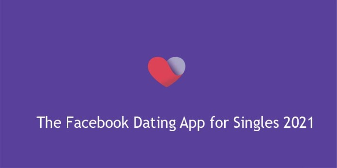 The Facebook Dating App for Singles 2021