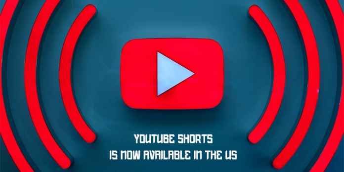 YouTube Shorts is Now Available in the US