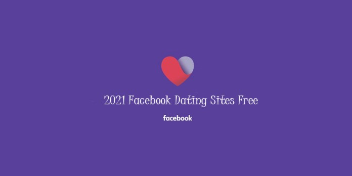 2021 Facebook Dating Sites Free