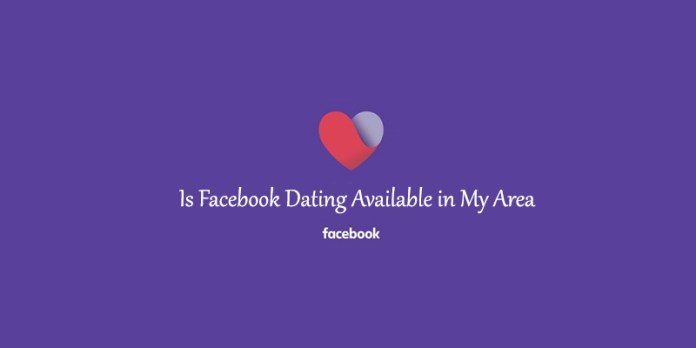 Is Facebook Dating Available in My Area