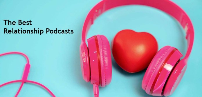 The Best Relationship Podcasts