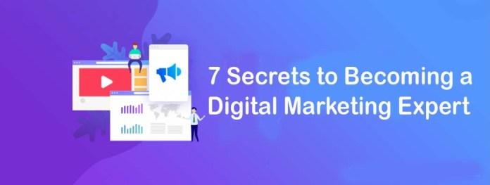 7 Secrets to Becoming a Digital Marketing Expert