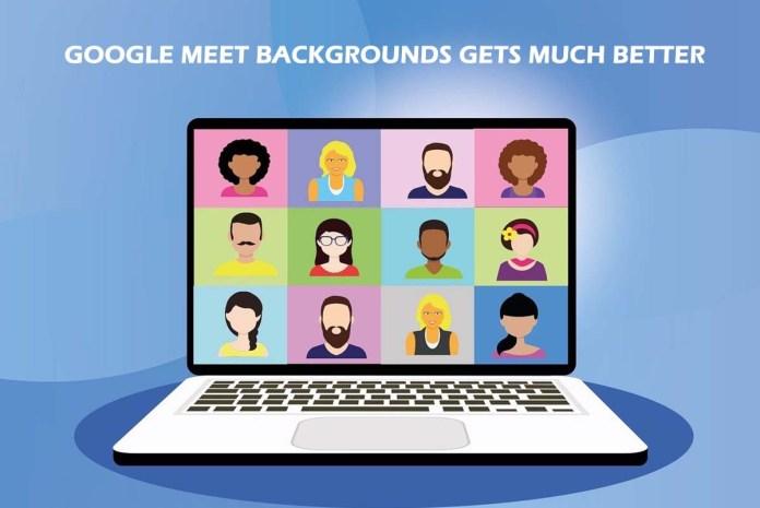 Google Meet Backgrounds Gets Much Better