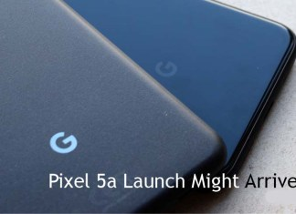 Pixel 5a Launch Might Arrive Soon