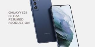 Galaxy S21 FE Has Resumed Production