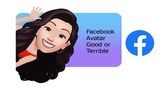 Facebook Avatar Good or Terrible